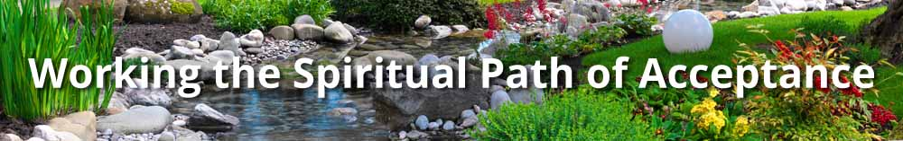 Series Title: Working the Spiritual Path of Acceptance